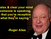 -Roger Ailes